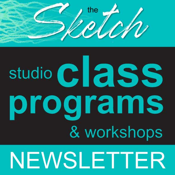 The Sketch: WAM Studio Class Programs and Workshops Newsletter